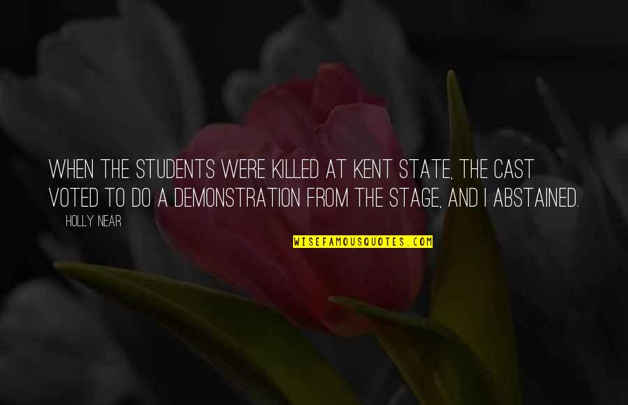 Circumstantially Quotes By Holly Near: When the students were killed at Kent State,
