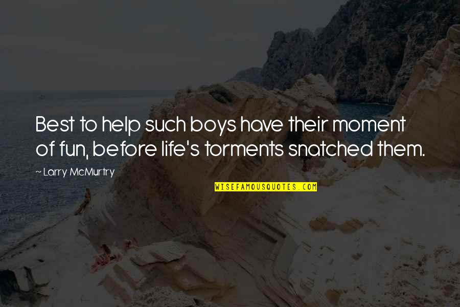 Circumstantially Quotes By Larry McMurtry: Best to help such boys have their moment