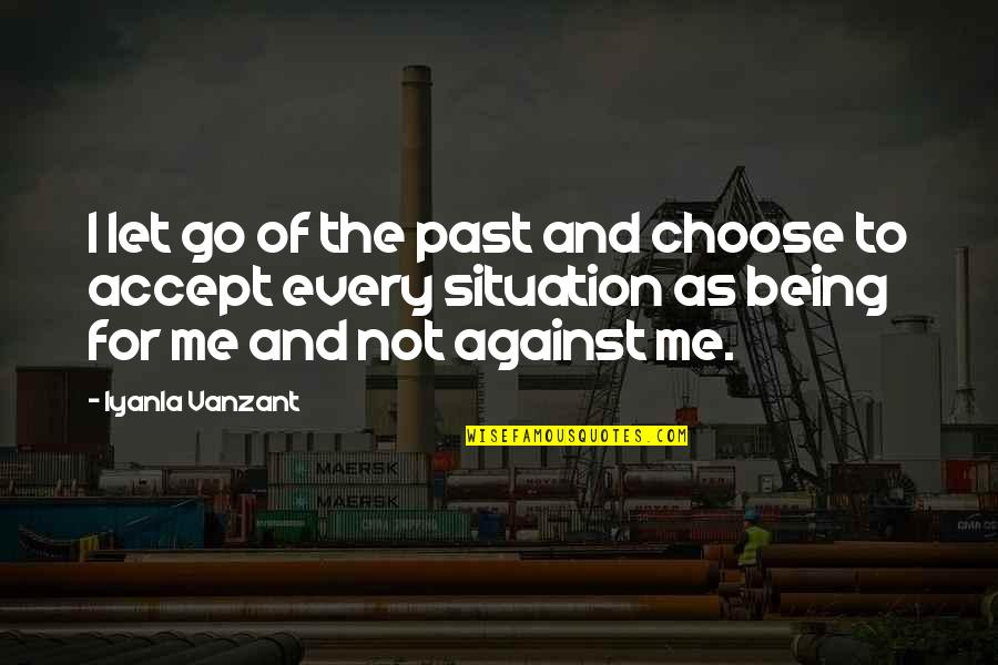 Cithera Quotes By Iyanla Vanzant: I let go of the past and choose