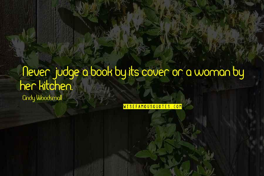 Citing Sources Quotes By Cindy Woodsmall: (Never) judge a book by its cover or