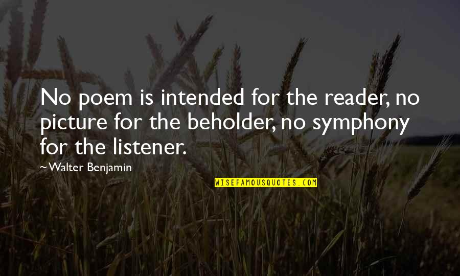 Citing Sources Quotes By Walter Benjamin: No poem is intended for the reader, no