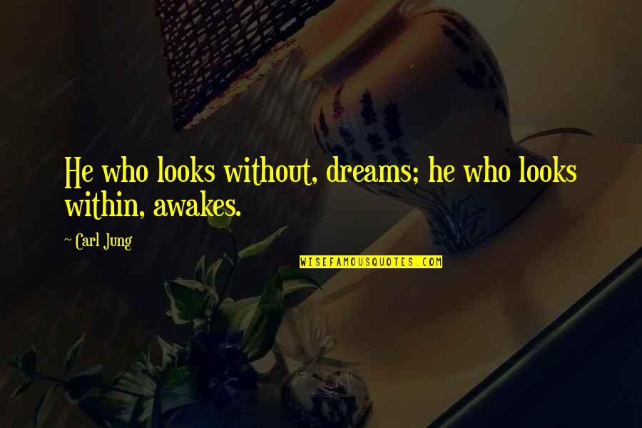 Civil Registration Quotes By Carl Jung: He who looks without, dreams; he who looks