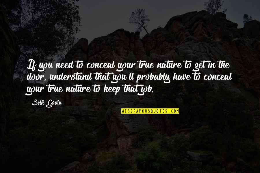 Civil Registration Quotes By Seth Godin: If you need to conceal your true nature