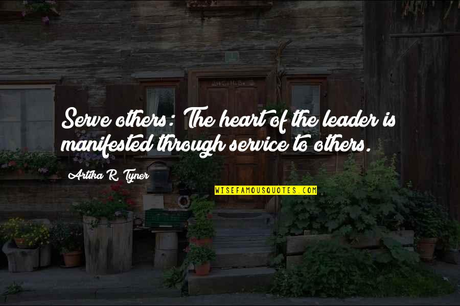 Civil Service Quotes By Artika R. Tyner: Serve others: The heart of the leader is