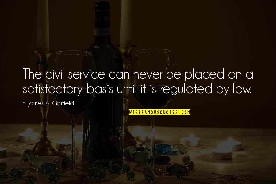 Civil Service Quotes By James A. Garfield: The civil service can never be placed on