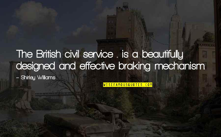 Civil Service Quotes By Shirley Williams: The British civil service ... is a beautifully