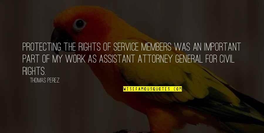 Civil Service Quotes By Thomas Perez: Protecting the rights of service members was an