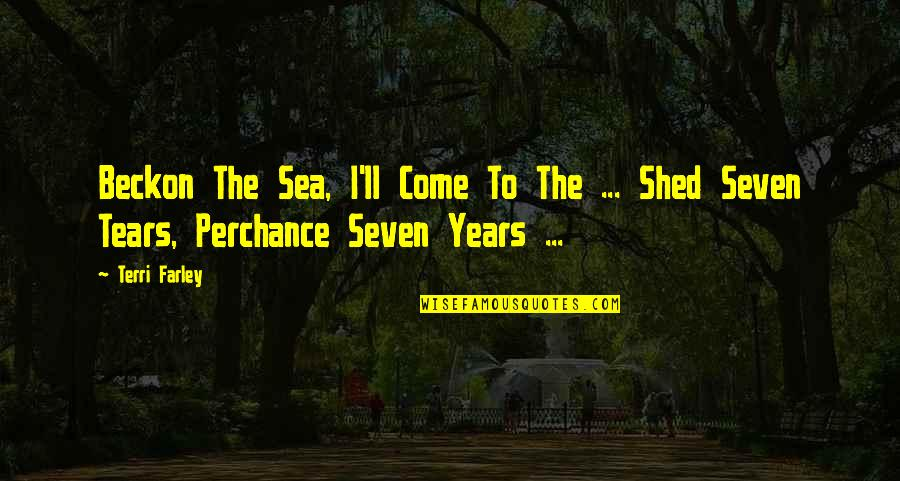 Civil Society Organisations Quotes By Terri Farley: Beckon The Sea, I'll Come To The ...