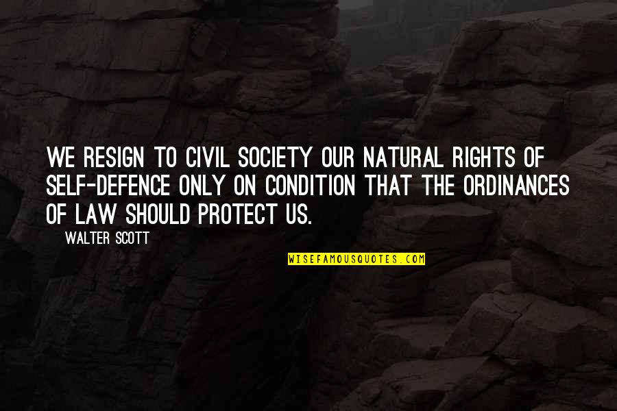 Civil Society Quotes By Walter Scott: We resign to civil society our natural rights