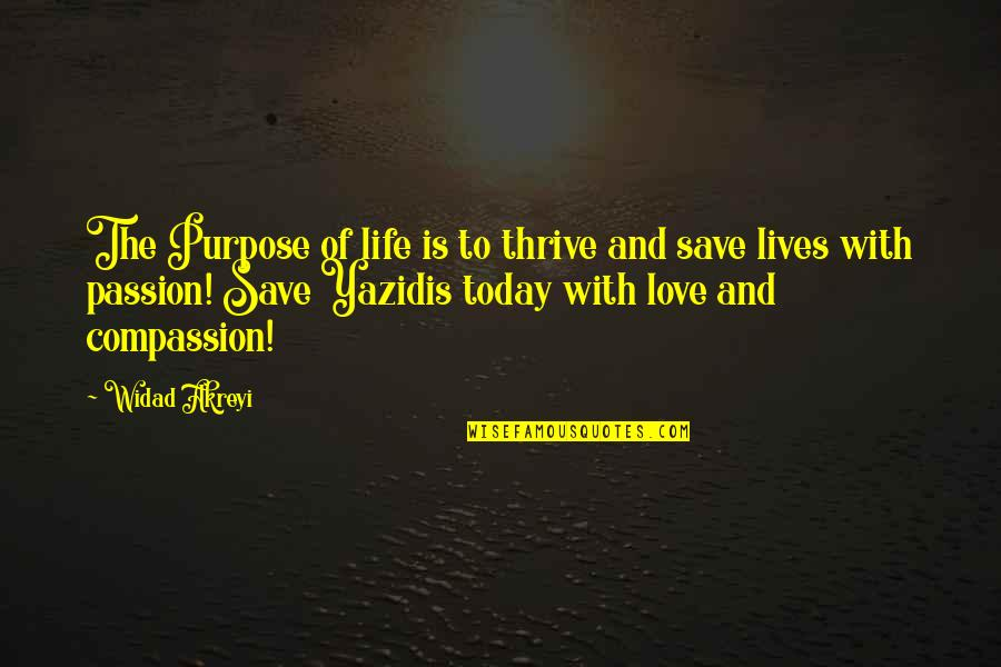 Civil Society Quotes By Widad Akreyi: The Purpose of life is to thrive and