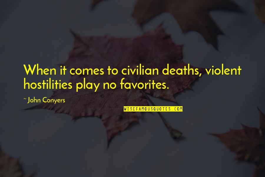 Civilian Quotes By John Conyers: When it comes to civilian deaths, violent hostilities