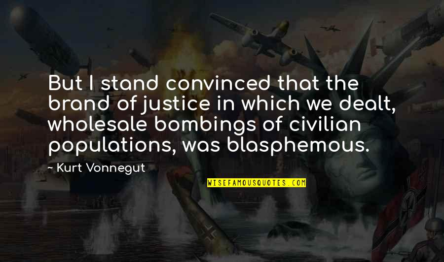 Civilian Quotes By Kurt Vonnegut: But I stand convinced that the brand of