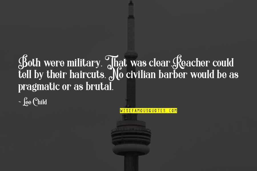 Civilian Quotes By Lee Child: Both were military. That was clear.Reacher could tell