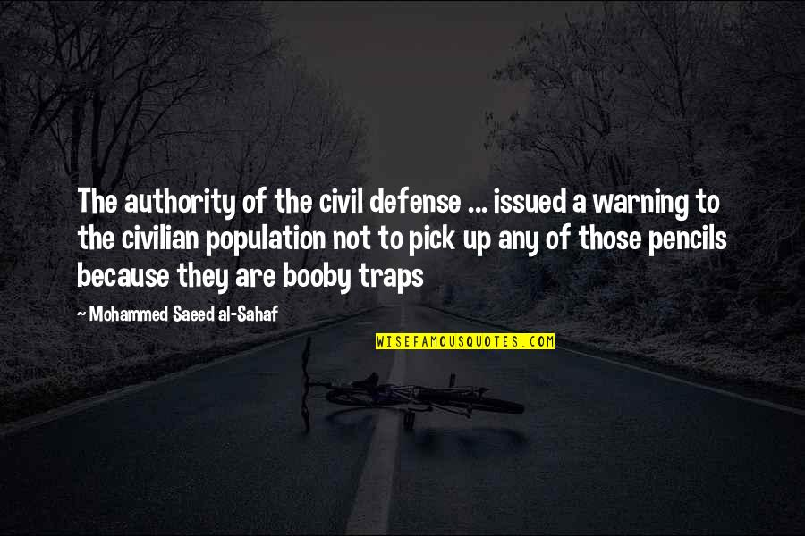 Civilian Quotes By Mohammed Saeed Al-Sahaf: The authority of the civil defense ... issued