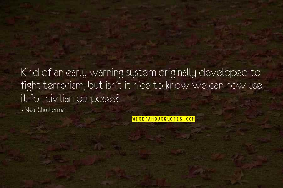 Civilian Quotes By Neal Shusterman: Kind of an early warning system originally developed