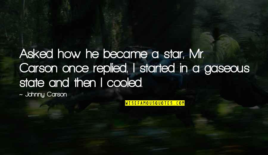 Claiborne Pell Quotes By Johnny Carson: Asked how he became a star, Mr. Carson
