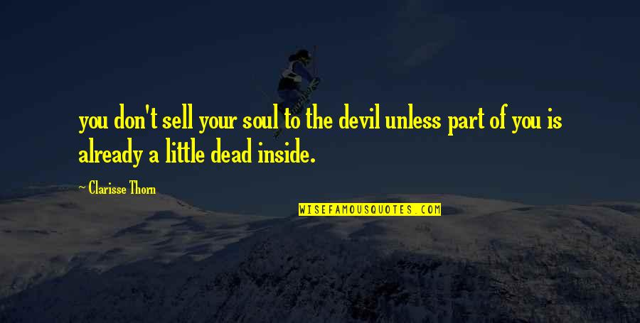 Clarisse's Quotes By Clarisse Thorn: you don't sell your soul to the devil
