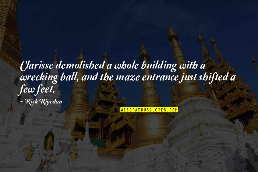 Clarisse's Quotes By Rick Riordan: Clarisse demolished a whole building with a wrecking