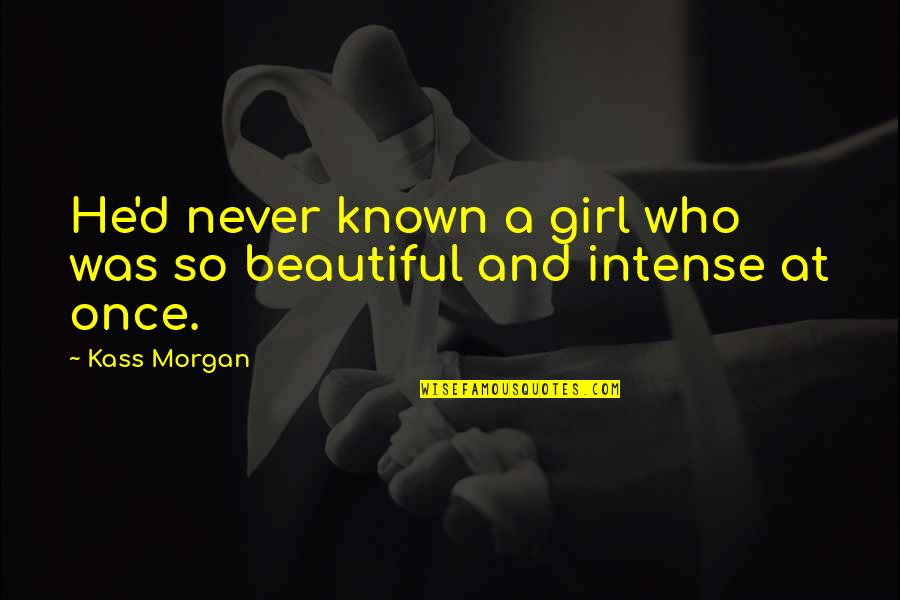 Clarke Griffin The 100 Quotes By Kass Morgan: He'd never known a girl who was so