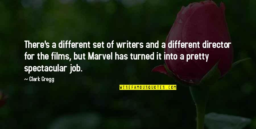 Clark's Quotes By Clark Gregg: There's a different set of writers and a