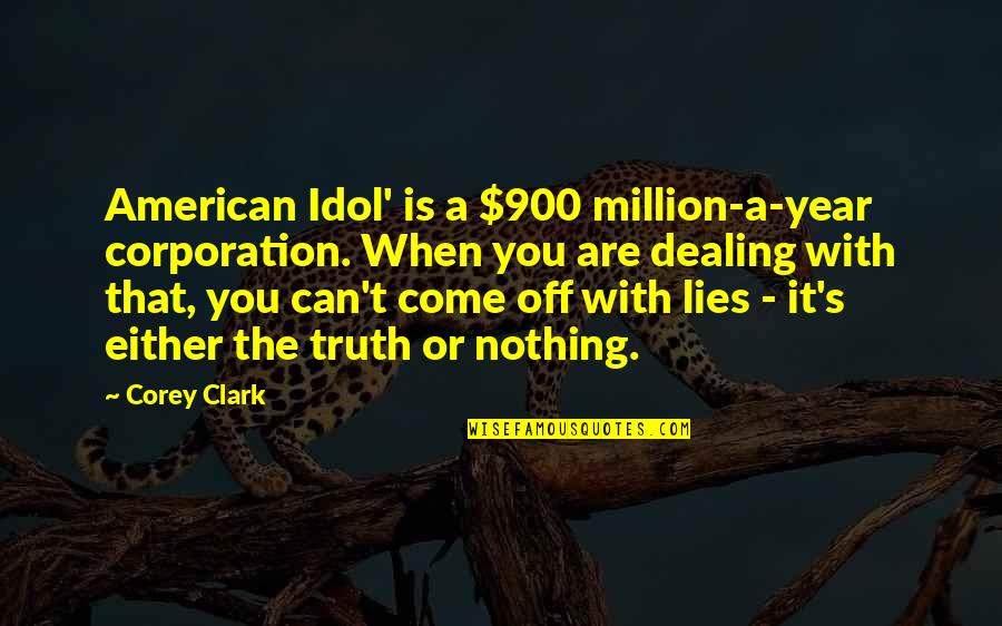 Clark's Quotes By Corey Clark: American Idol' is a $900 million-a-year corporation. When