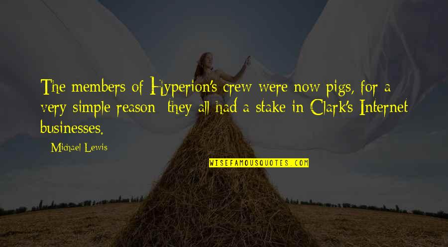 Clark's Quotes By Michael Lewis: The members of Hyperion's crew were now pigs,