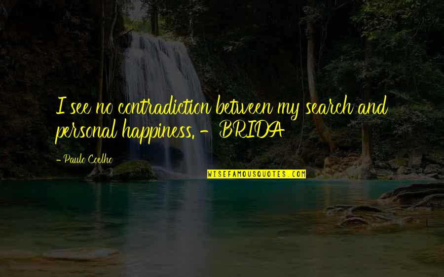 Class Size Quotes By Paulo Coelho: I see no contradiction between my search and