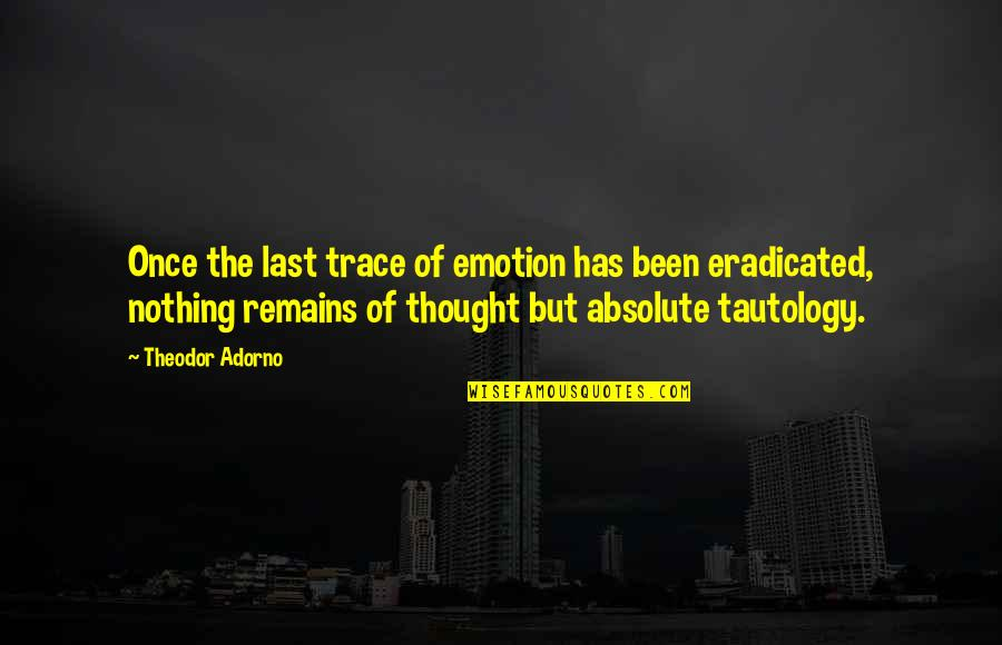 Class Size Quotes By Theodor Adorno: Once the last trace of emotion has been