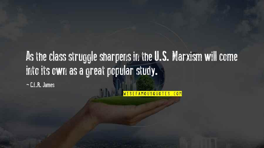 Class Struggle Quotes By C.L.R. James: As the class struggle sharpens in the U.S.