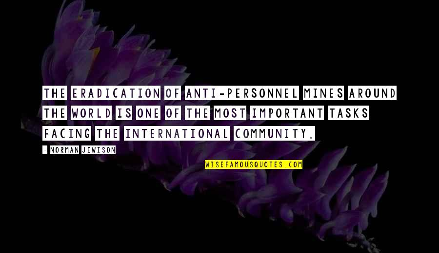 Class Struggle Quotes By Norman Jewison: The eradication of anti-personnel mines around the world