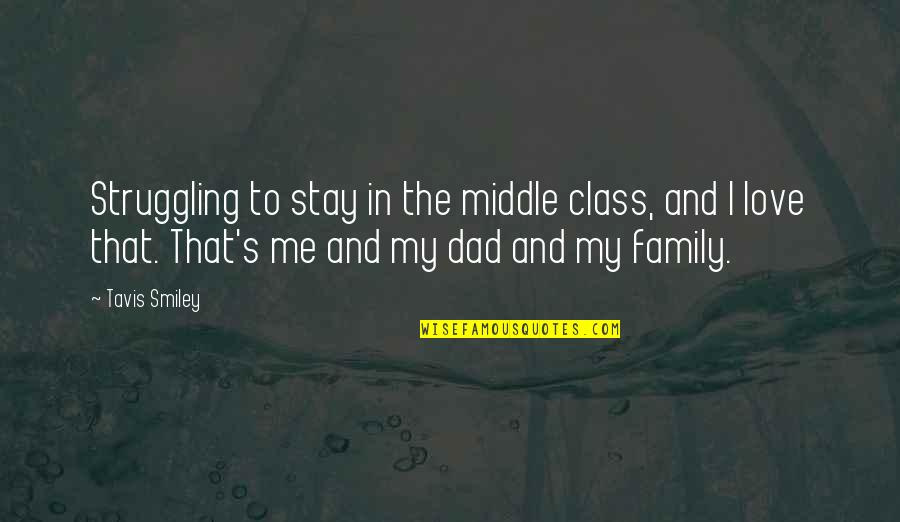 Class Struggle Quotes By Tavis Smiley: Struggling to stay in the middle class, and