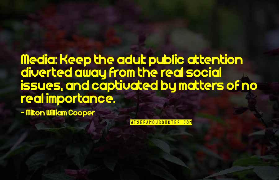 Classic Dj Quotes By Milton William Cooper: Media: Keep the adult public attention diverted away