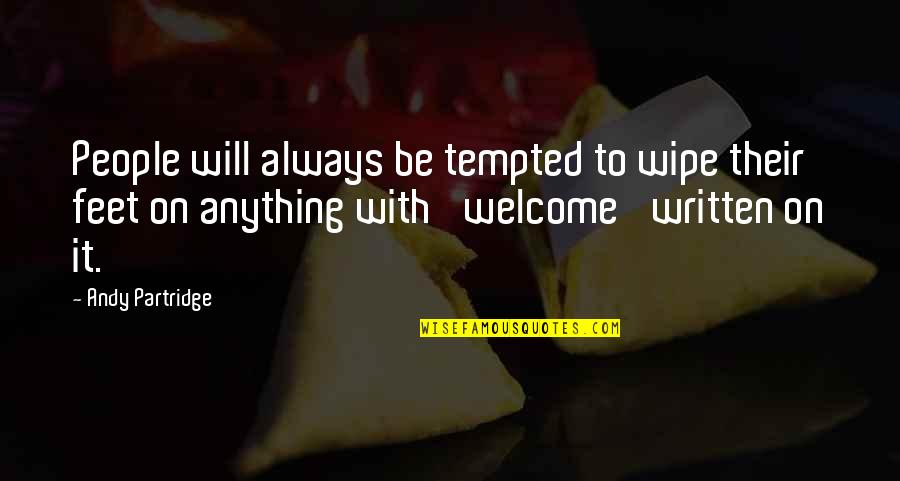 Classic Horror Novel Quotes By Andy Partridge: People will always be tempted to wipe their
