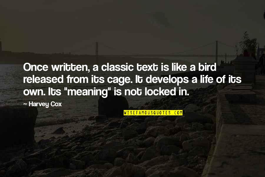 Classic Life Quotes By Harvey Cox: Once written, a classic text is like a