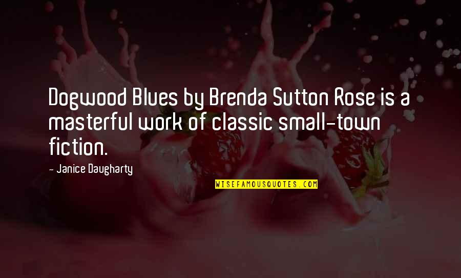 Classic Life Quotes By Janice Daugharty: Dogwood Blues by Brenda Sutton Rose is a