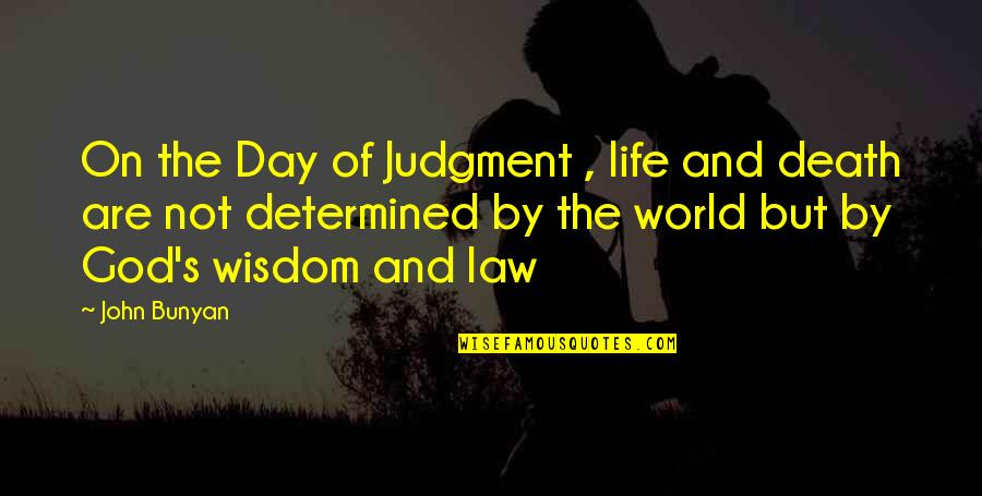 Classic Life Quotes By John Bunyan: On the Day of Judgment , life and