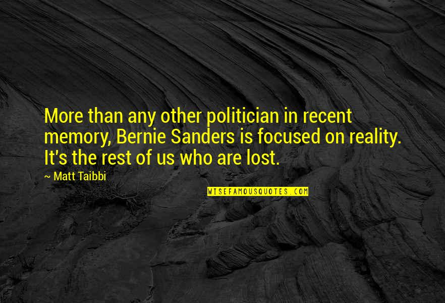 Classic Life Quotes By Matt Taibbi: More than any other politician in recent memory,