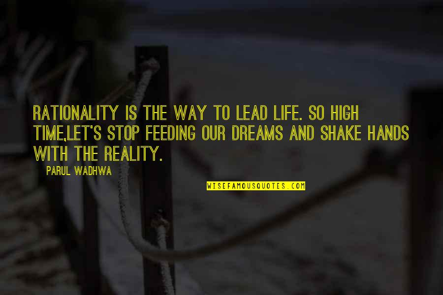 Classic Life Quotes By Parul Wadhwa: Rationality is the way to lead life. So