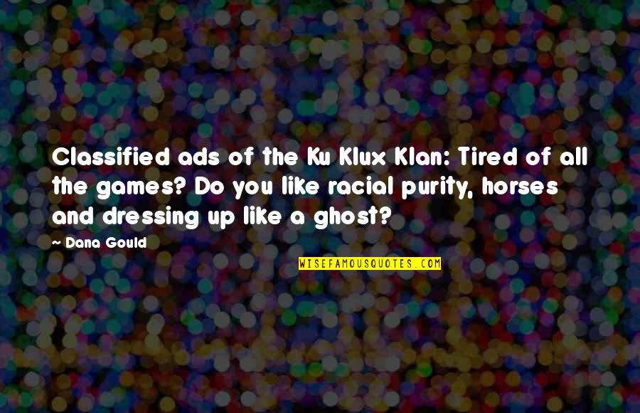Classified Ads Quotes By Dana Gould: Classified ads of the Ku Klux Klan: Tired