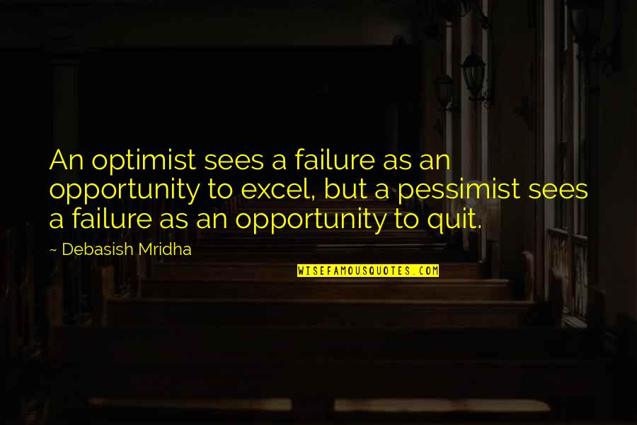 Claustra Quotes By Debasish Mridha: An optimist sees a failure as an opportunity