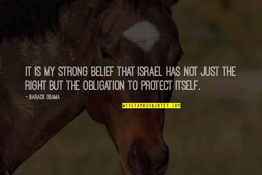 Claydyke Quotes By Barack Obama: It is my strong belief that Israel has