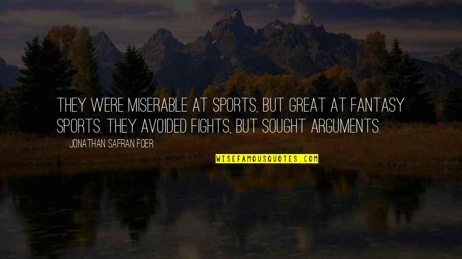 Claydyke Quotes By Jonathan Safran Foer: They were miserable at sports, but great at