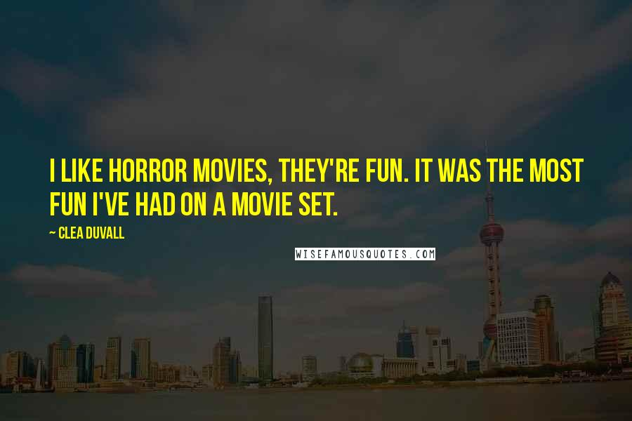 Clea Duvall quotes: I like horror movies, they're fun. It was the most fun I've had on a movie set.
