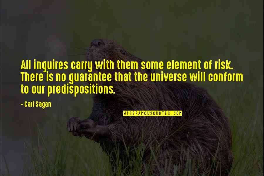 Clean And Green Environment Quotes By Carl Sagan: All inquires carry with them some element of