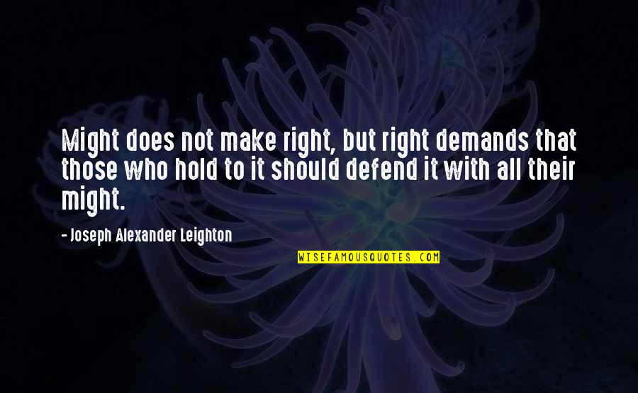 Clean And Green Environment Quotes By Joseph Alexander Leighton: Might does not make right, but right demands