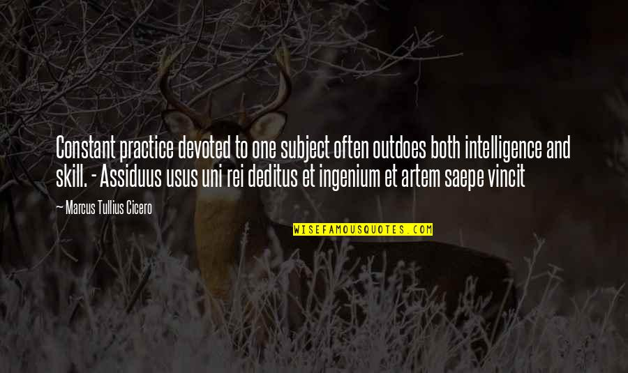 Clean And Green Environment Quotes By Marcus Tullius Cicero: Constant practice devoted to one subject often outdoes