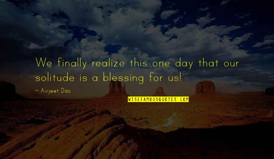 Clean Quotes And Quotes By Avijeet Das: We finally realize this one day that our