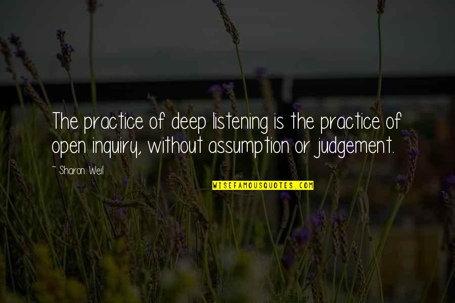 Clean Quotes And Quotes By Sharon Weil: The practice of deep listening is the practice