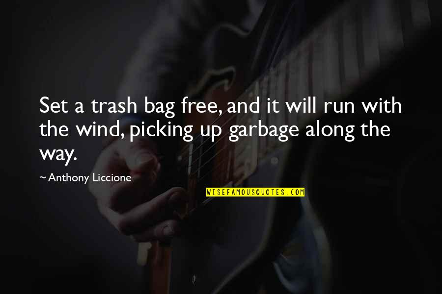 Clean Your Life Quotes By Anthony Liccione: Set a trash bag free, and it will