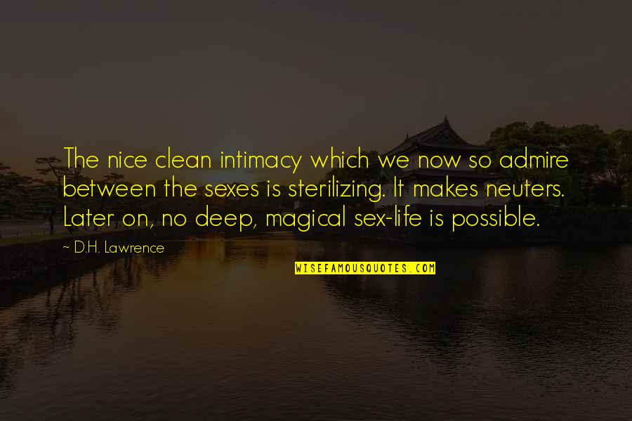 Clean Your Life Quotes By D.H. Lawrence: The nice clean intimacy which we now so
